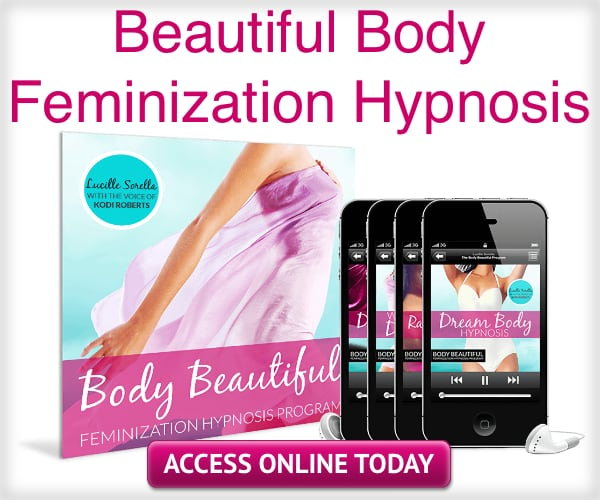 Beautiful Body Feminization Hypnosis